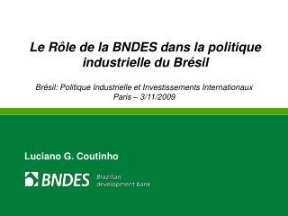 Le R�le de la BNDES dans la politique industrielle du Br�sil