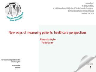 New ways of measuring patients  healthcare perspectives  Alexandra Wyke PatientView
