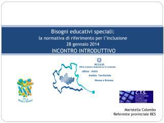 Bisogni educativi speciali: la normativa di riferimento per l'inclusione 28 gennaio 2014