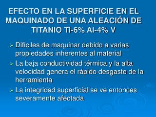 EFECTO EN LA SUPERFICIE EN EL MAQUINADO DE UNA ALEACIÓN DE TITANIO Ti-6% Al-4% V