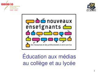 Éducation aux médias au collège et au lycée
