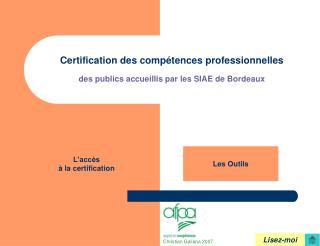 Certification des compétences professionnelles des publics accueillis par les SIAE de Bordeaux