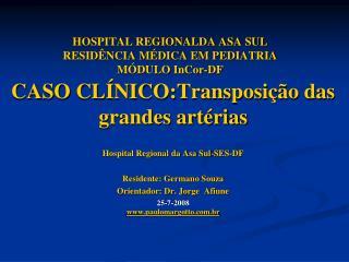 HOSPITAL REGIONALDA ASA SUL  RESID NCIA M DICA EM PEDIATRIA M DULO InCor-DF