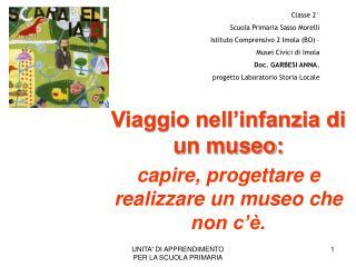 Viaggio nell infanzia di un museo:  capire, progettare e realizzare un museo che non c  .