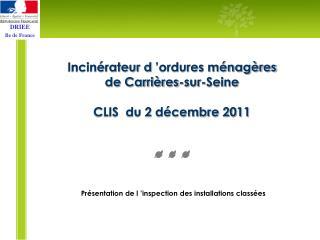 Incinérateur d'ordures ménagères de Carrières-sur-Seine CLIS  du 2 décembre 2011