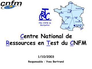 C entre National de  R essources en  T est du  C NFM