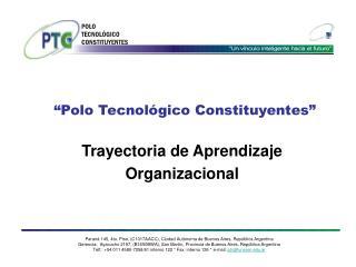 """""""Polo Tecnológico Constituyentes"""""""