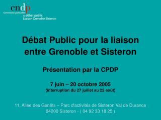 Débat Public pour la liaison entre Grenoble et Sisteron Présentation par la CPDP