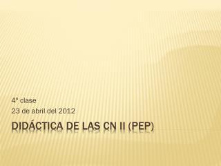 Didáctica de las CN II (PEP)