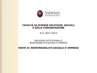 PARTE II: RESPONSABILITÀ SOCIALE D ' IMPRESA LA RESPONSABILITÀ SOCIALE:  COS ' E ' ?