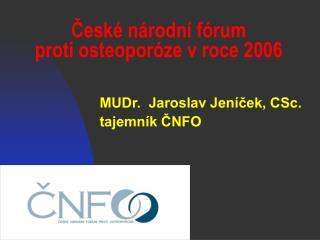 České národní fórum             proti osteoporóze v roce 2006
