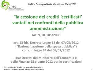 �la cessione dei crediti �certificati� vantati nei confronti della pubblica amministrazione�