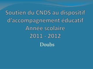 Soutien du CNDS au dispositif d'accompagnement éducatif Année scolaire  2011 - 2012