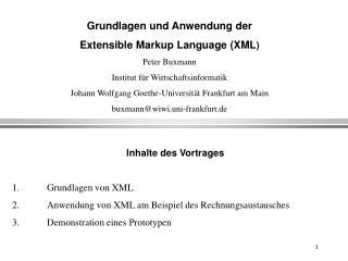 Grundlagen und Anwendung der  Extensible Markup Language (XML ) Peter Buxmann