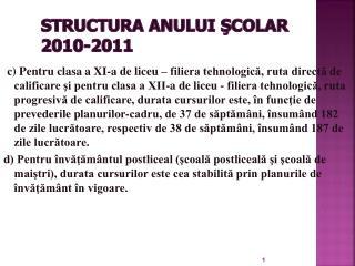 STRUCTURA ANULUI ŞCOLAR  20 1 0-201 1