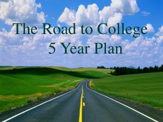 The Road to College 5 Year Plan