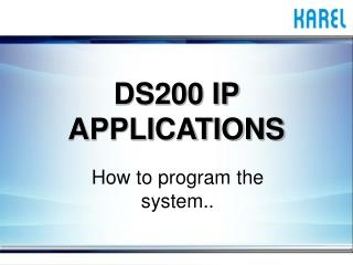 DS200 IP APPLICATIONS