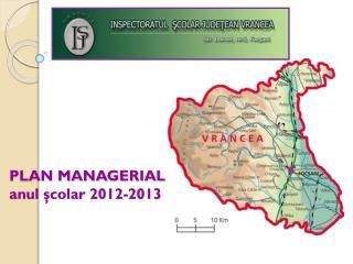 PLAN MANAGERIAL  anul şcolar 2012-2013