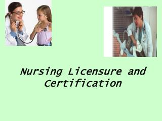 Nursing Licensure and Certification
