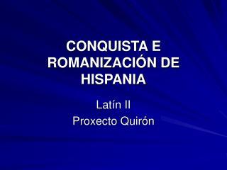 CONQUISTA E ROMANIZACI�N DE HISPANIA