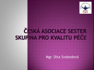Česká asociace sester skupina PRO KVALITU PÉČE