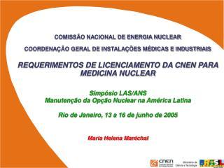 COMISSÃO NACIONAL DE ENERGIA NUCLEAR COORDENAÇÃO GERAL DE INSTALAÇÕES MÉDICAS E INDUSTRIAIS