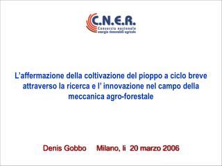 Denis Gobbo     Milano, li  20 marzo 2006