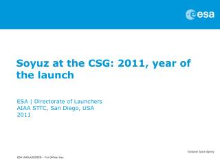 Soyuz at the CSG: 2011, year of the launch