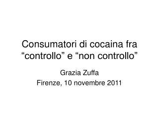 """Consumatori di cocaina fra """"controllo"""" e """"non controllo"""""""