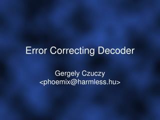 Error Correcting Decoder