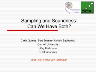 Sampling and Soundness:  Can We Have Both?