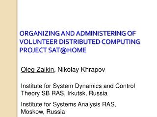 ORGANIZING  AND ADMINISTERING OF VOLUNTEER DISTRIBUTED COMPUTING PROJECT SAT@HOME