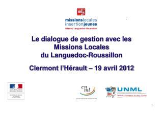 Le dialogue de gestion avec les Missions Locales du Languedoc-Roussillon
