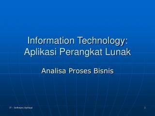 Information Technology: Aplikasi Perangkat Lunak