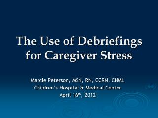 The Use of Debriefings for Caregiver Stress