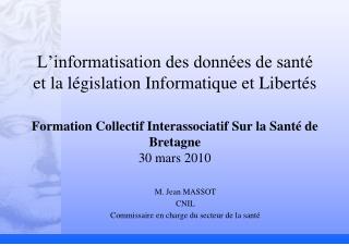 M. Jean MASSOT CNIL Commissaire en charge du secteur de la santé