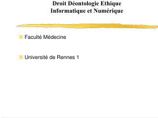 Droit Déontologie Ethique  Informatique et Numérique