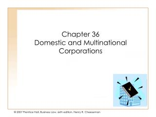 Chapter 36 Domestic and Multinational Corporations