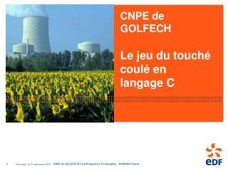 CNPE de GOLFECH Le jeu du touché coulé en langage C
