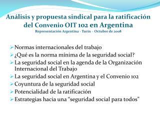 Normas internacionales del trabajo ¿Qué es la norma mínima de la seguridad social?