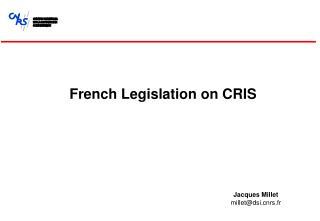 French Legislation on CRIS