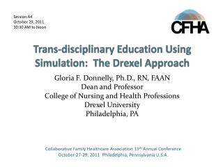 Trans-disciplinary Education Using Simulation:  The Drexel Approach