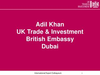 Adil Khan UK Trade & Investment British Embassy Dubai