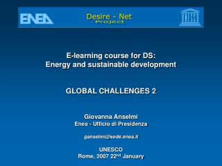 E-learning course for DS: Energy and sustainable development GLOBAL CHALLENGES 2 Giovanna Anselmi