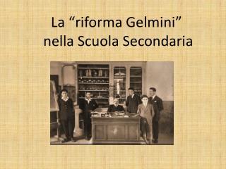 """La """"riforma Gelmini""""  nella Scuola Secondaria"""