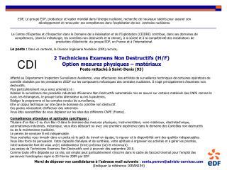 Le poste:  Dans ce contexte, la Division Ingénierie Nucléaire (DIN) recrute,