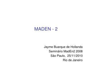 MADEN - 2