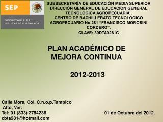 Calle Mora, Col. C.n.o.p,Tampico  Alto, Ver. Tel: 01 (833) 2784236 cbta281@hotmail
