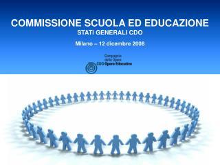 COMMISSIONE SCUOLA ED EDUCAZIONE STATI GENERALI CDO