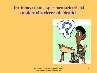 Tra Innovazioni e sperimentazioni: dal cantiere alla ricerca di identità